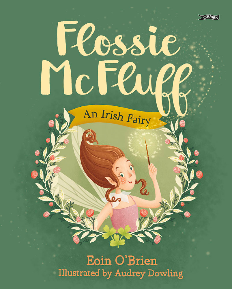 Flossie McFluff An Irish Fairy by Eoin O'Brien and Audrey Dowling, O'Brien Press