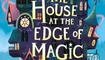On the edge of my seat with The House at the Edge of Magic