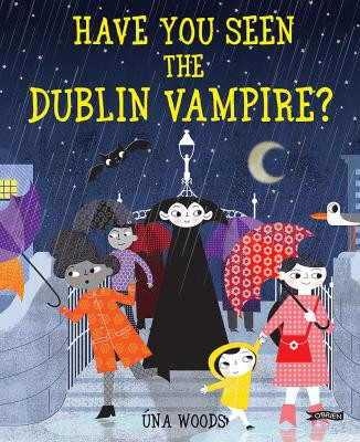 book cover O'brien Press Have You Seen the Dublin Vampire? Úna Woods