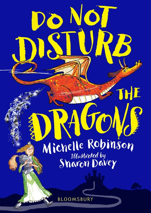 Do Not Disturb the Dragons by Michelle Robinson and Sharon Davey
