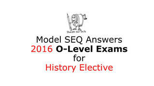 2016 O-Level History Elective Exam - Model Answers for SEQ