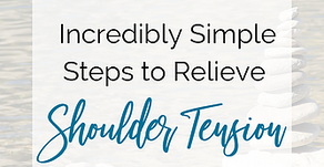 A Four Step Solution to Relieve Shoulder Tension
