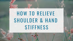 How to Relieve Shoulder & Hand Stiffness
