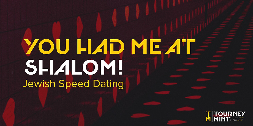 You had me at Shalom! - Jewish Speed Dating