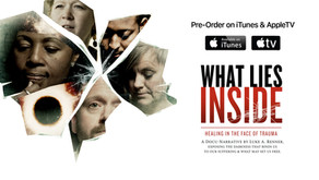 'What Lies Inside: Healing in the Face of Trauma' - Now Available for Pre-Order on iTunes & AppleTV