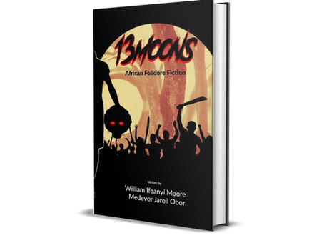 13 Moons - African Folktale Fiction (OUT NOW - Exclusively FREE)