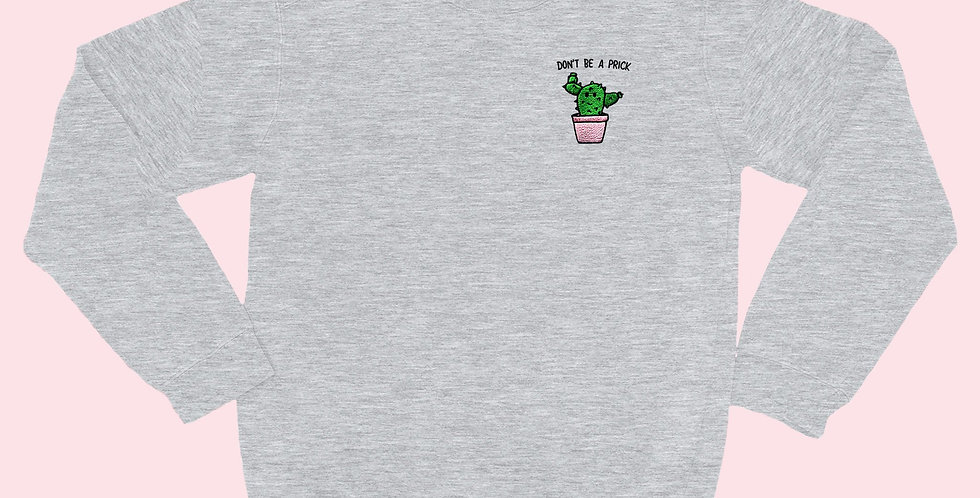 DON'T BE A PRICK Organic Embroidered Sweater Heather Grey - SassySpud