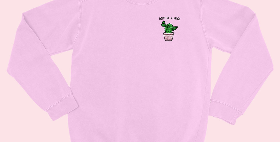 DON'T BE A PRICK Organic Embroidered Sweater Cotton Pink - SassySpud