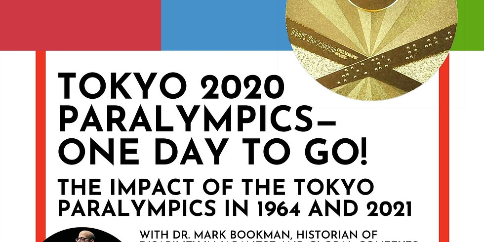 Tokyo 2020 Paralympics - One Day to Go! The Impact of the Tokyo Paralympics in 1964 and 2021