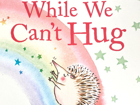 Breadcrumbs Best Book: While We Can't Hug, by Eoin McLaughlin + illustrated by Polly Dunbar