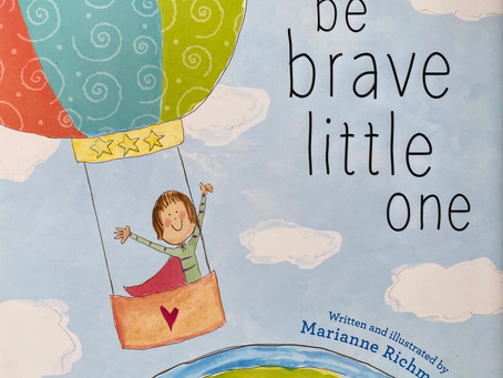 Breadcrumbs Best Book: Be Brave Little One, written and illustrated by Marianne Richmond