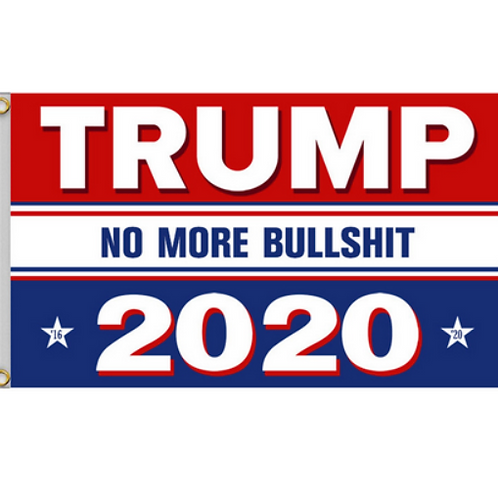 Trump 2020 No More BS Flag: 3 ft x 5 ft