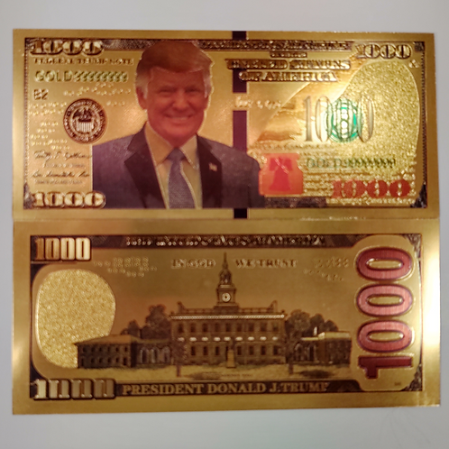Trump Gold Plated One Thousand Dollar Bill