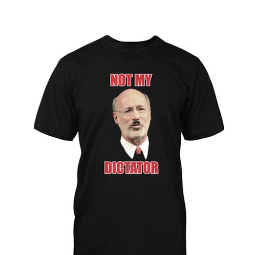 """Not My Dictator"" Tom Wolf T-Shirt"