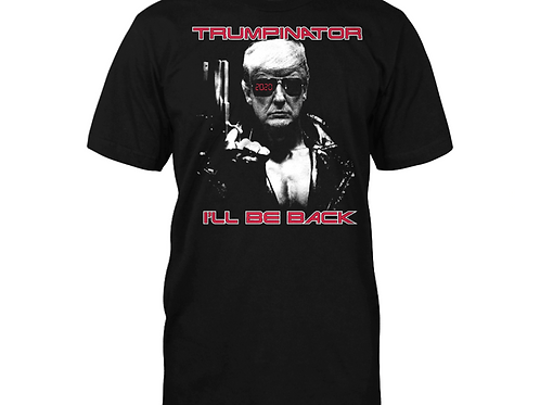 Trumpinator I'll Be Back 2020 T-Shirt