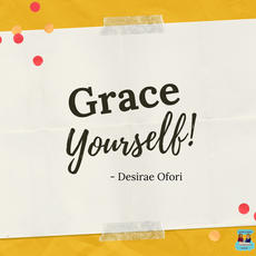 Don't be hard on yourself quote. Grace yourself