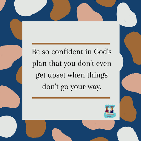 Quote Pic about being confident in God's Plan