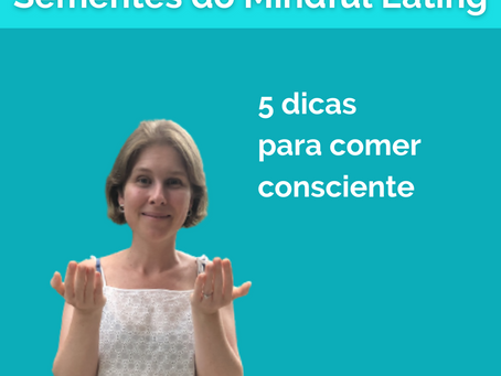 5 sementes do Mindful Eating