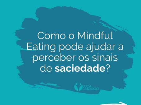 Como o Mindful Eating pode te ajudar a perceber os sinais de saciedade?