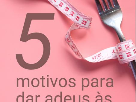 5 motivos para dar adeus às dietas