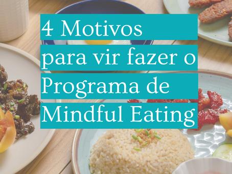 4 Motivos para vir fazer o Programa de Mindful Eating