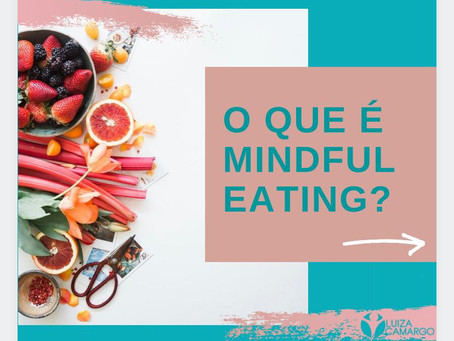 O que é Mindful Eating?