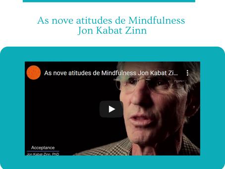 Vídeo 9 Atitudes - Jon Kabat Zinn