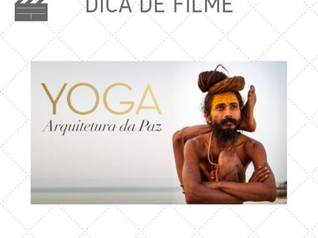 Filme: Yoga, Arquitetura da paz