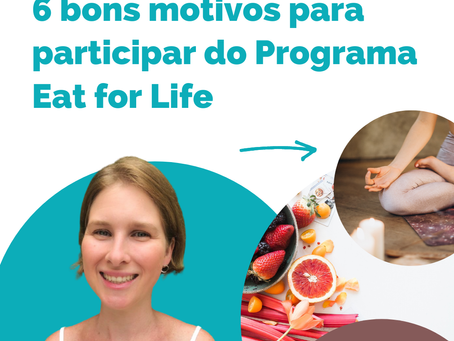 6 bons motivos para participar do Eat for Life