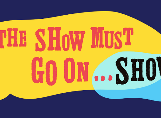 """The Show Must Go On Show"" in Review"