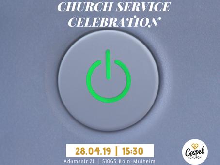 Church Service Celebration *... C H U R C H T I M E ... 28. 04. 19*