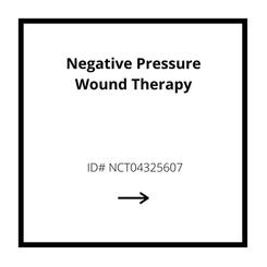 Negative Pressure Wound Therapy