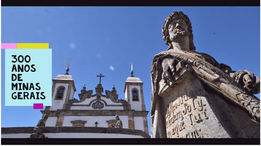 Celebração dos 300 anos de Minas lembra desafios da Covid-19