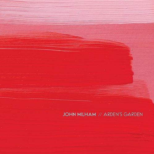CD: John Milham Arden's Garden