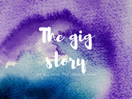 The gig story: We all have one