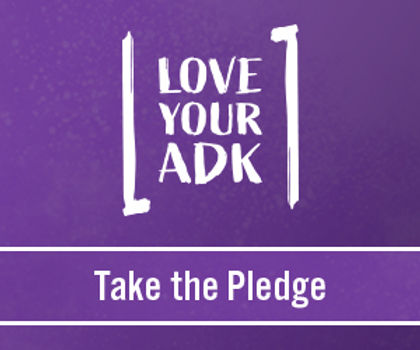 I took the Love Your ADK Pledge - will you?