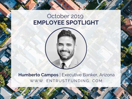 ETF Employee Spotlight: Arizona Executive Banker, Humberto Campos