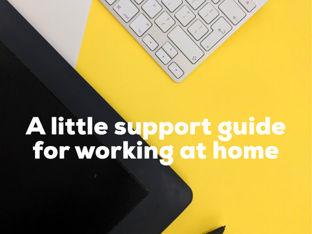A little guide to serving yourself well while working at home