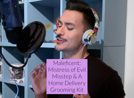 MALEFICENT: MISTRESS OF EVIL MISSTEP & A HOME DELIVERY GROOMING KIT