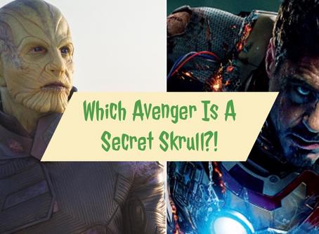 WHICH AVENGER IS A SECRET SKRULL?!