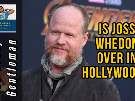 IS JOSS WHEDON OVER IN HOLLYWOOD?