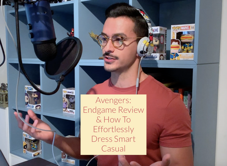 AVENGERS: ENDGAME REVIEW & HOW TO EFFORTLESSLY DRESS SMART CASUAL