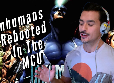 VIDEO: INHUMANS REBOOTED IN THE MCU