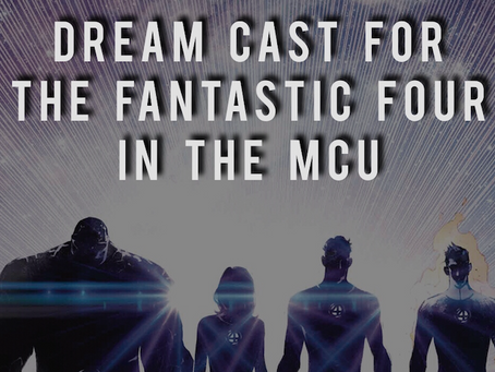 DREAM CAST FOR THE FANTASTIC FOUR IN THE MCU