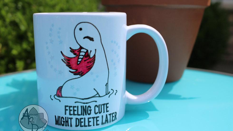 Feeling Cute Coffee Mug