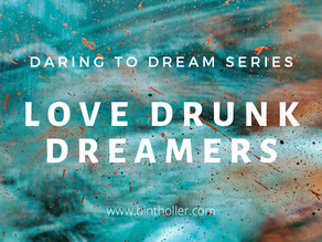 LOVE DRUNK DREAMERS