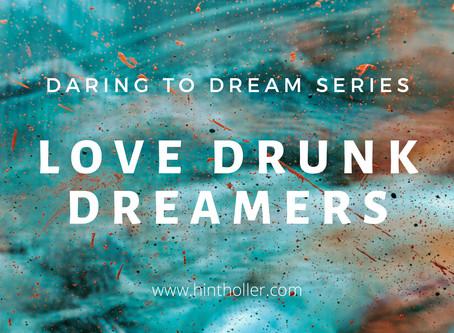 LOVE DRUNK DREAMERS