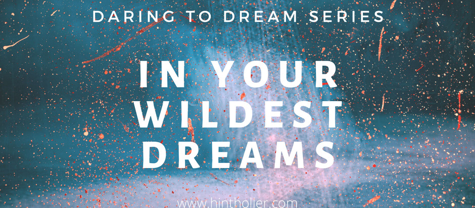 IN YOUR WILDEST DREAMS