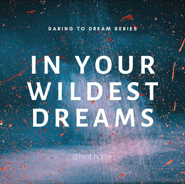 DARING TO DREAM: PART 2
