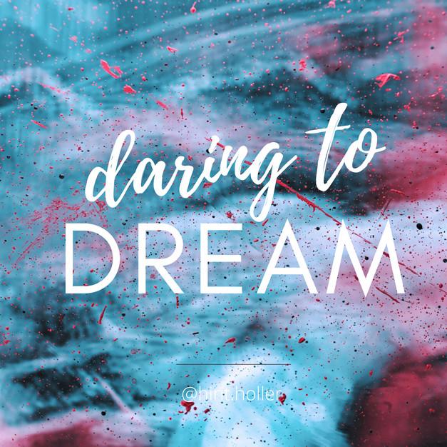 DARING TO DREAM: PART 1